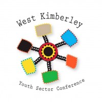 West Kimberley Youth Sector Conference & West Kimberley Youth Strategy 2014 -2016